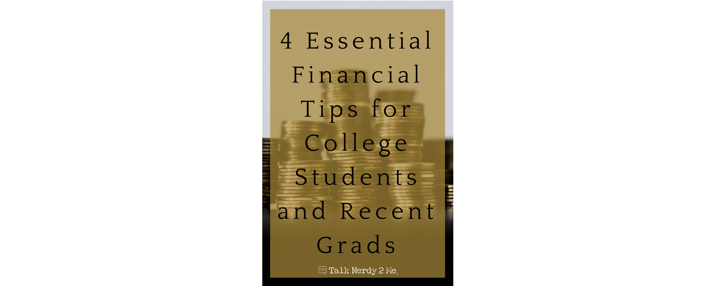 4 Essential Financial Tips for College Students and Recent Grads
